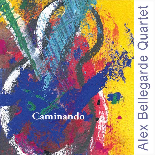 Alex Bellegarde Quartet - Caminando